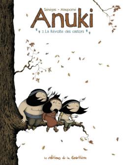 Anuki – T02 – La révolte des castors