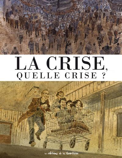 La Crise quelle crise ?