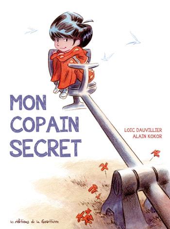 Mon copain secret, Dauvillier et Kokor, éditions de la Gouttière