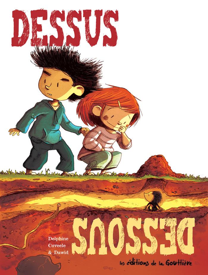 Dessus-dessous, par Delphine Cuveele et Dawid, éditions de la Gouttière, juillet 2015