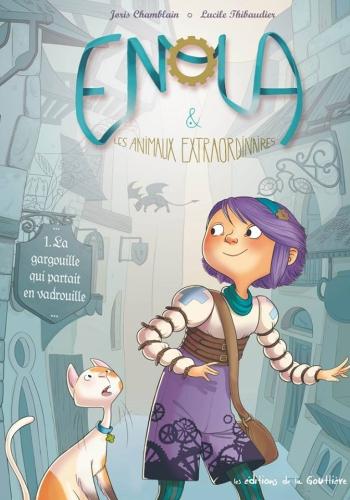 Enola et les animaux extraordinaires, tome 1, La Gargouille qui partait en vadrouille, Chamblain et Thibaudier