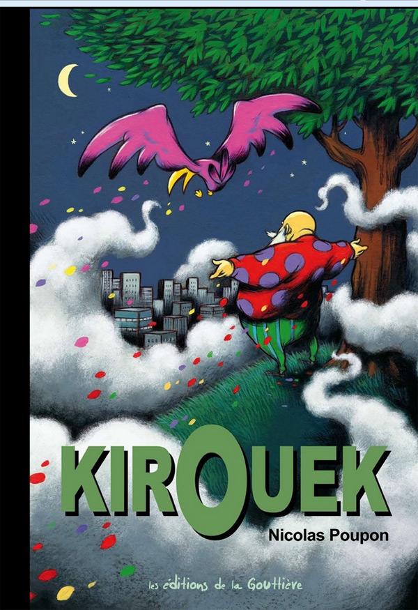Kirouek par Nicolas Poupon aux éditions de la Gouttière