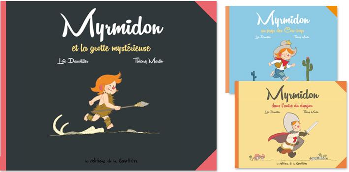 Myrmidon t.5, Myrmidon et la grotte mystérieuse, Loïc Dauvillier et Thierry Martin, éd. de la Gouttière