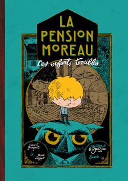 La Pension Moreau – T01 – Les enfants terribles